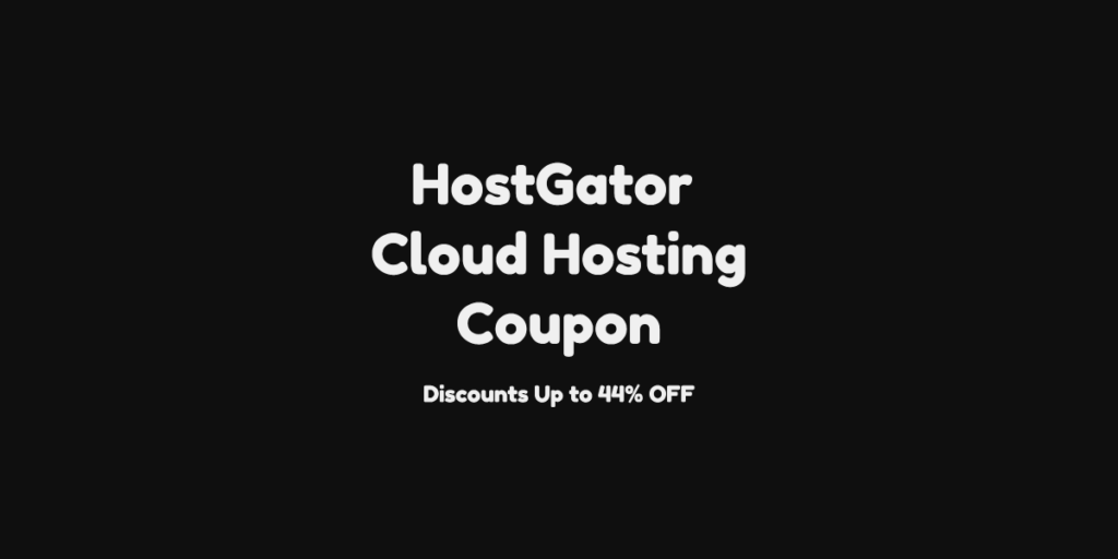 HostGator Cloud Hosting Coupon - Best Up to 44% OFF 2